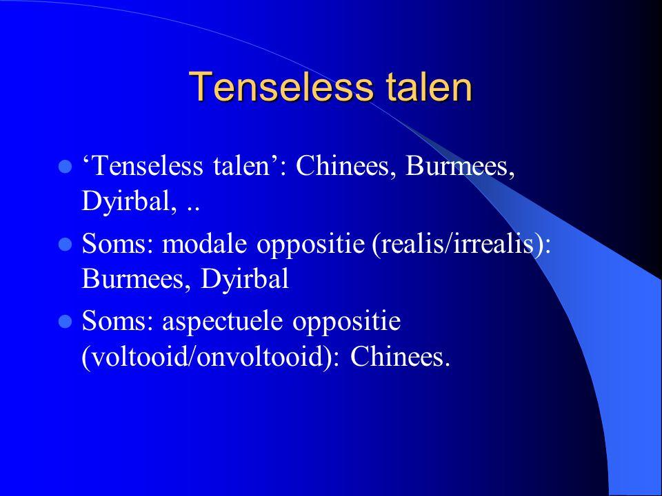 Tenseless talen 'Tenseless talen': Chinees, Burmees, Dyirbal,..