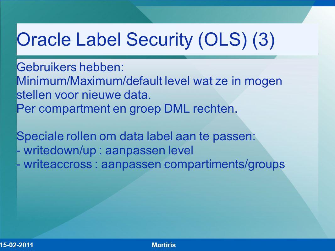 Oracle Label Security (OLS) (3) Gebruikers hebben: Minimum/Maximum/default level wat ze in mogen stellen voor nieuwe data. Per compartment en groep DM