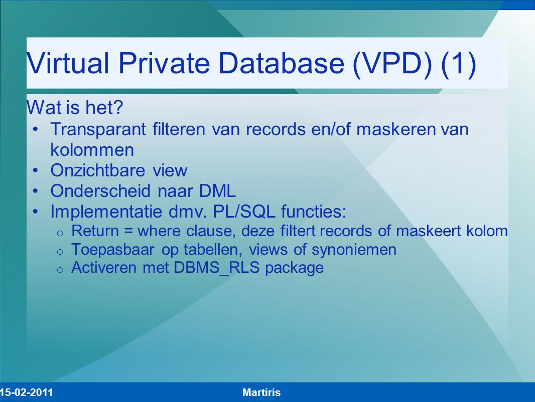 Virtual Private Database (VPD) (1) Wat is het.