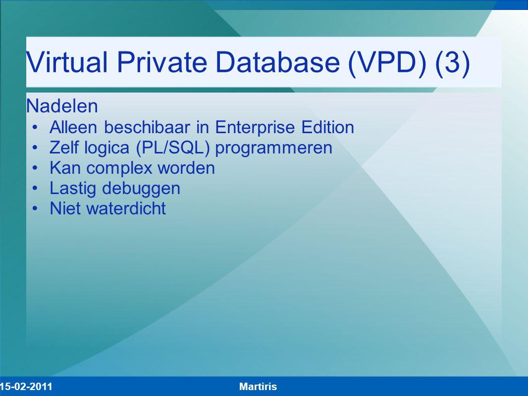 Virtual Private Database (VPD) (3) Nadelen Alleen beschibaar in Enterprise Edition Zelf logica (PL/SQL) programmeren Kan complex worden Lastig debugge