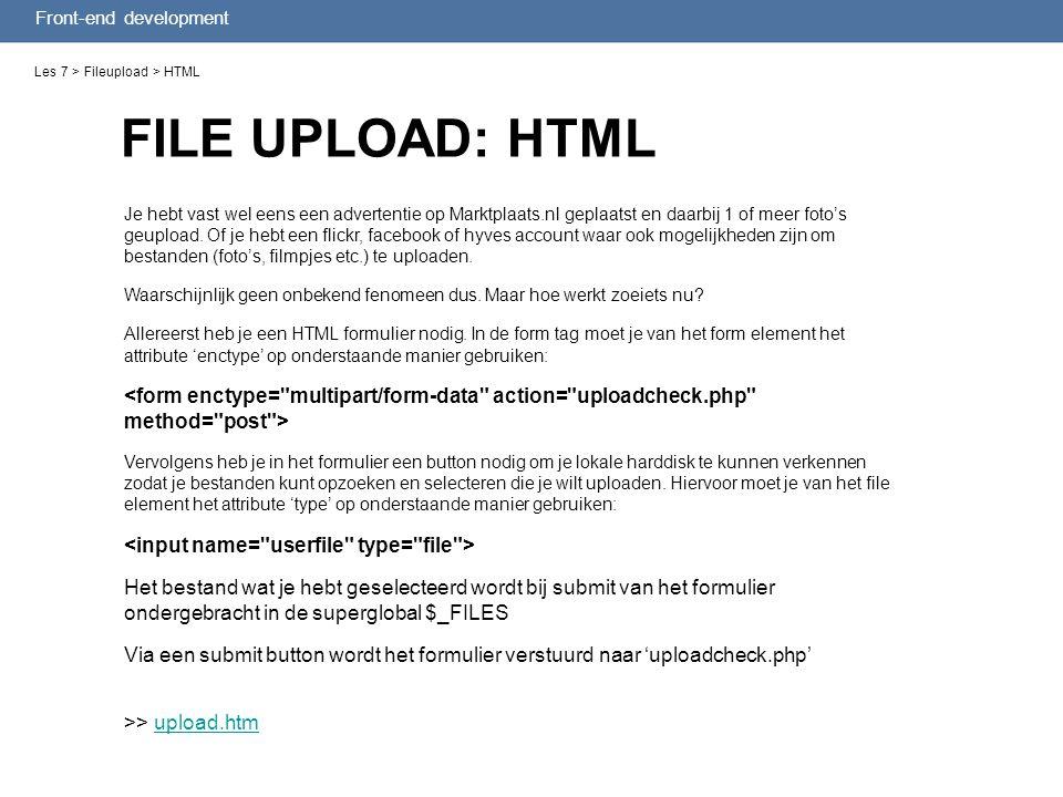Front-end development Les 7 > Fileupload > HTML Je hebt vast wel eens een advertentie op Marktplaats.nl geplaatst en daarbij 1 of meer foto's geupload