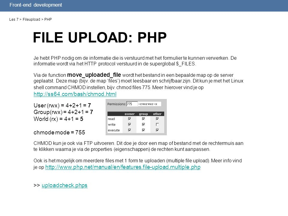 Front-end development Les 7 > Fileupload > PHP Je hebt PHP nodig om de informatie die is verstuurd met het formulier te kunnen verwerken. De informati