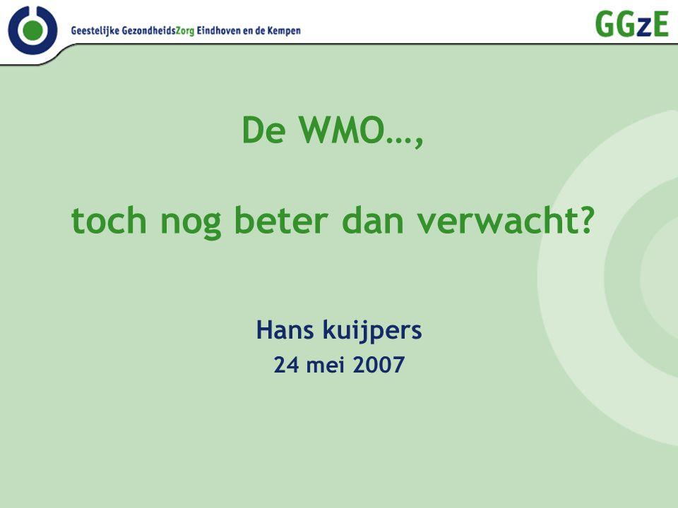 De WMO…, toch nog beter dan verwacht? Hans kuijpers 24 mei 2007