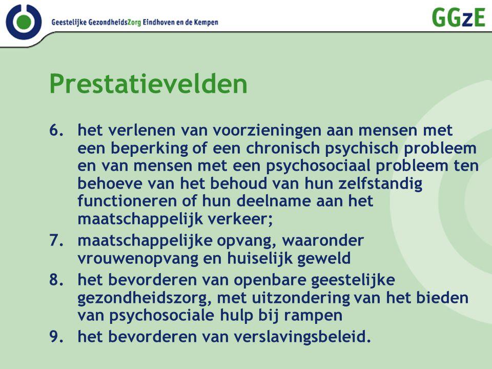 Prestatievelden 6.het verlenen van voorzieningen aan mensen met een beperking of een chronisch psychisch probleem en van mensen met een psychosociaal