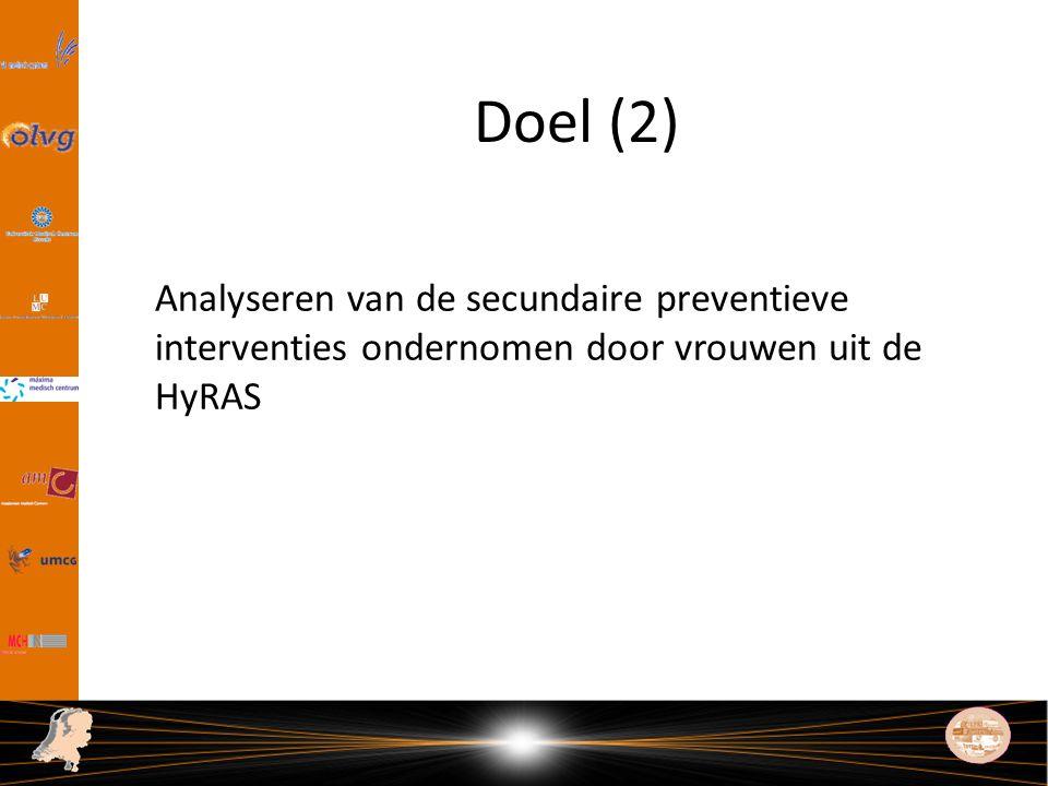 Doel (2) Analyseren van de secundaire preventieve interventies ondernomen door vrouwen uit de HyRAS