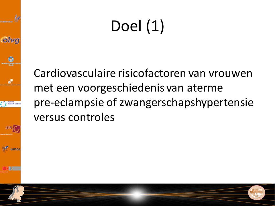Doel (1) Cardiovasculaire risicofactoren van vrouwen met een voorgeschiedenis van aterme pre-eclampsie of zwangerschapshypertensie versus controles