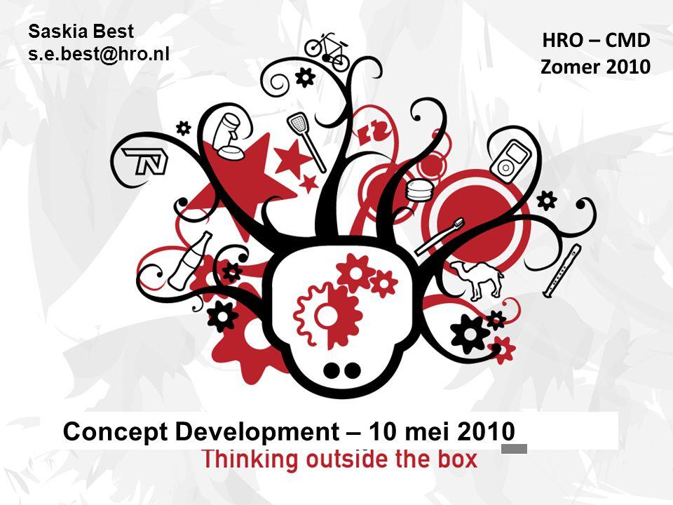 Saskia Best s.e.best@hro.nl HRO – CMD Zomer 2010 Concept Development – 10 mei 2010