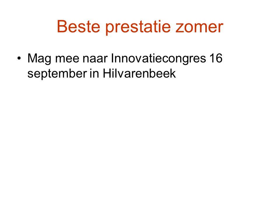 Beste prestatie zomer Mag mee naar Innovatiecongres 16 september in Hilvarenbeek