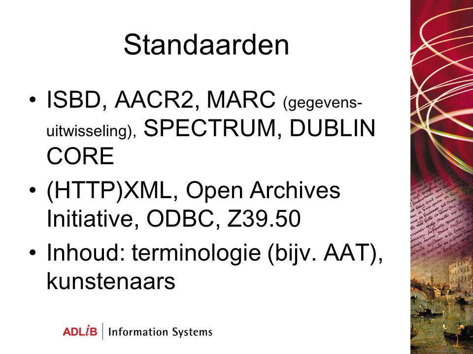 Standaarden ISBD, AACR2, MARC (gegevens- uitwisseling), SPECTRUM, DUBLIN CORE (HTTP)XML, Open Archives Initiative, ODBC, Z39.50 Inhoud: terminologie (bijv.