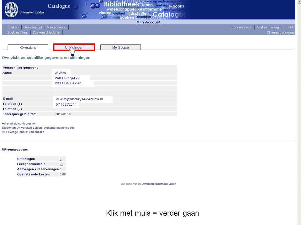 W.Wits Witte Singel 27 2311 BG Leiden w.wits@library.leidenunvi.nl 0715272814 Klik met muis = verder gaan