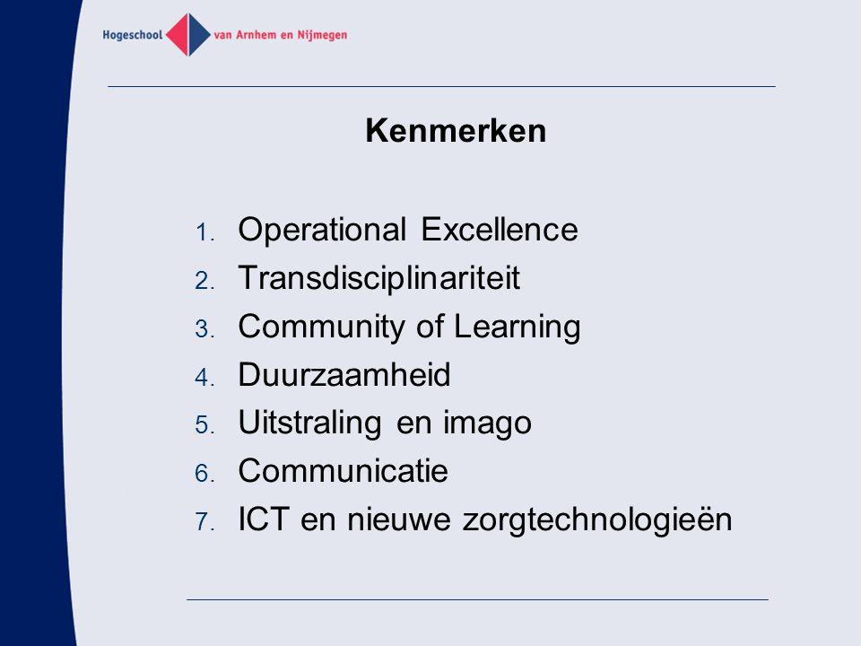 Operational Excellence kleinschaligheid binnen grootschaligheid voldoende lokalen en (oefen-)faciliteiten state-of-the-art inrichting digitalisering van systemen klantgerichtheid waarborg van privacy NB.