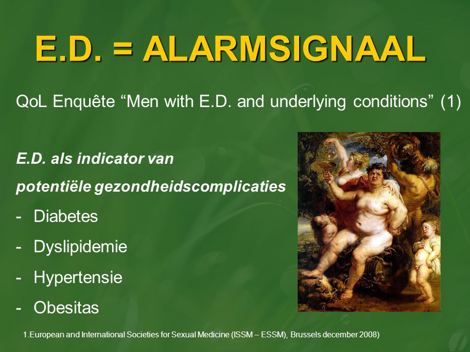 "E.D. = ALARMSIGNAAL QoL Enquête ""Men with E.D. and underlying conditions"" (1) E.D. als indicator van potentiële gezondheidscomplicaties -Diabetes -Dys"