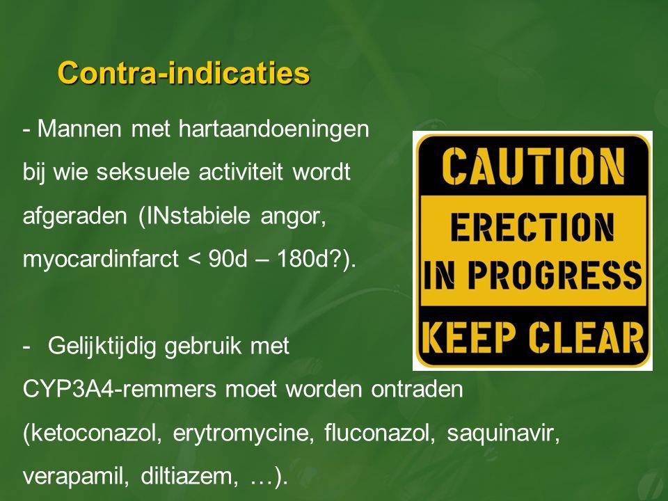 Contra-indicaties - Mannen met hartaandoeningen bij wie seksuele activiteit wordt afgeraden (INstabiele angor, myocardinfarct < 90d – 180d?). -Gelijkt