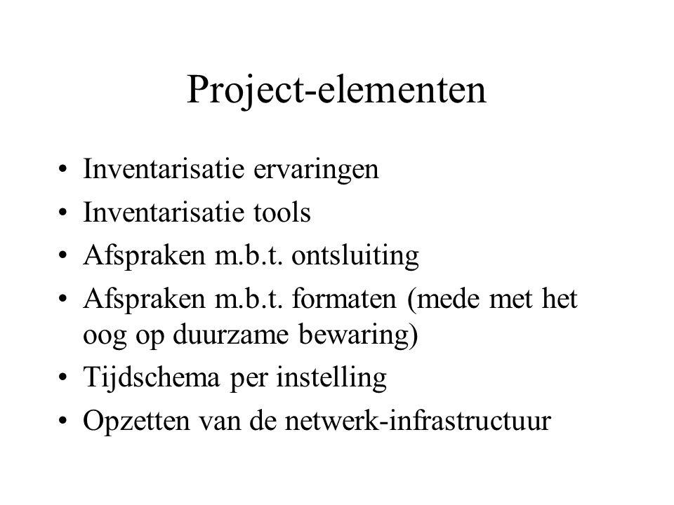 Project-elementen Inventarisatie ervaringen Inventarisatie tools Afspraken m.b.t.