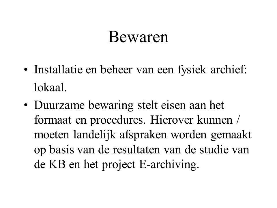 Bewaren Installatie en beheer van een fysiek archief: lokaal.