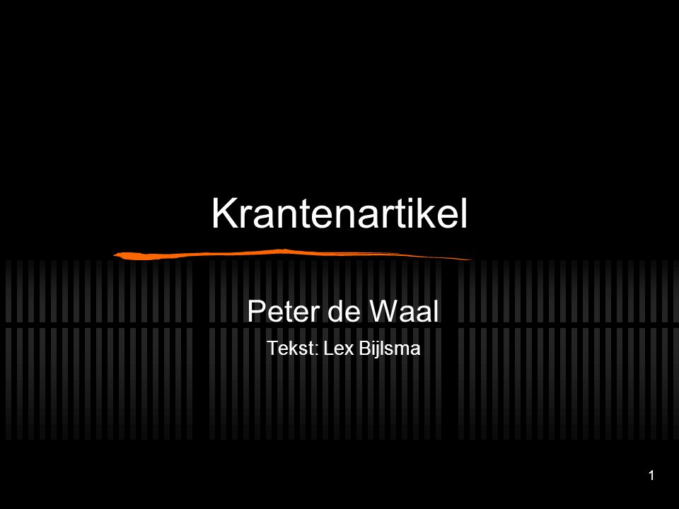 1 Krantenartikel Peter de Waal Tekst: Lex Bijlsma
