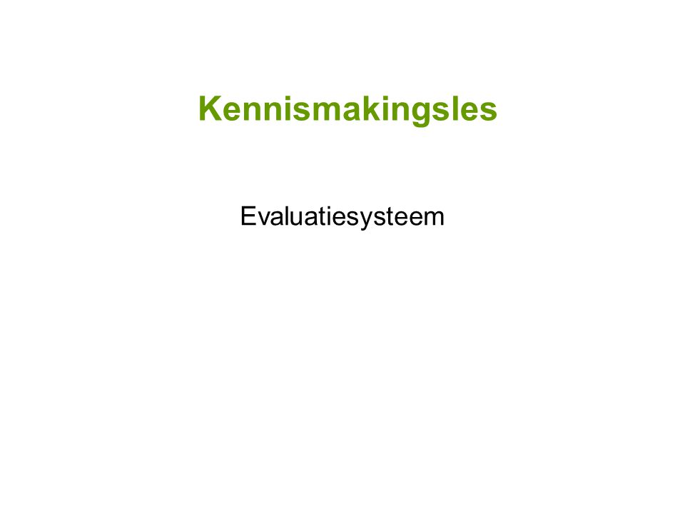 Kennismakingsles Evaluatiesysteem