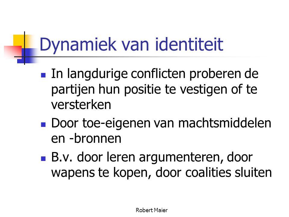 Robert Maier Dynamiek van identiteit In langdurige conflicten proberen de partijen hun positie te vestigen of te versterken Door toe-eigenen van machtsmiddelen en -bronnen B.v.