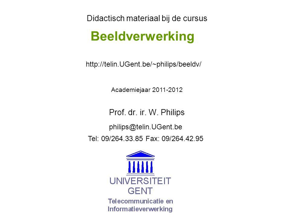 © W.Philips, Universiteit Gent, 1999-2012versie: 30/11/2011 10b.