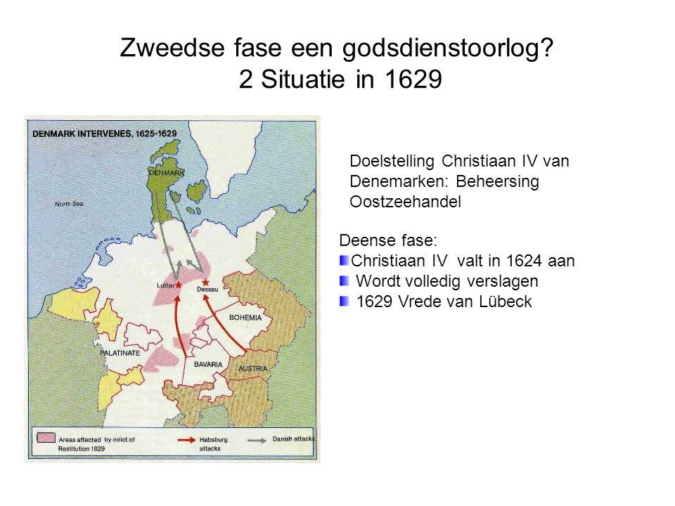Zweedse fase een godsdienstoorlog? 2 Situatie in 1629 Doelstelling Christiaan IV van Denemarken: Beheersing Oostzeehandel Deense fase: Christiaan IV v