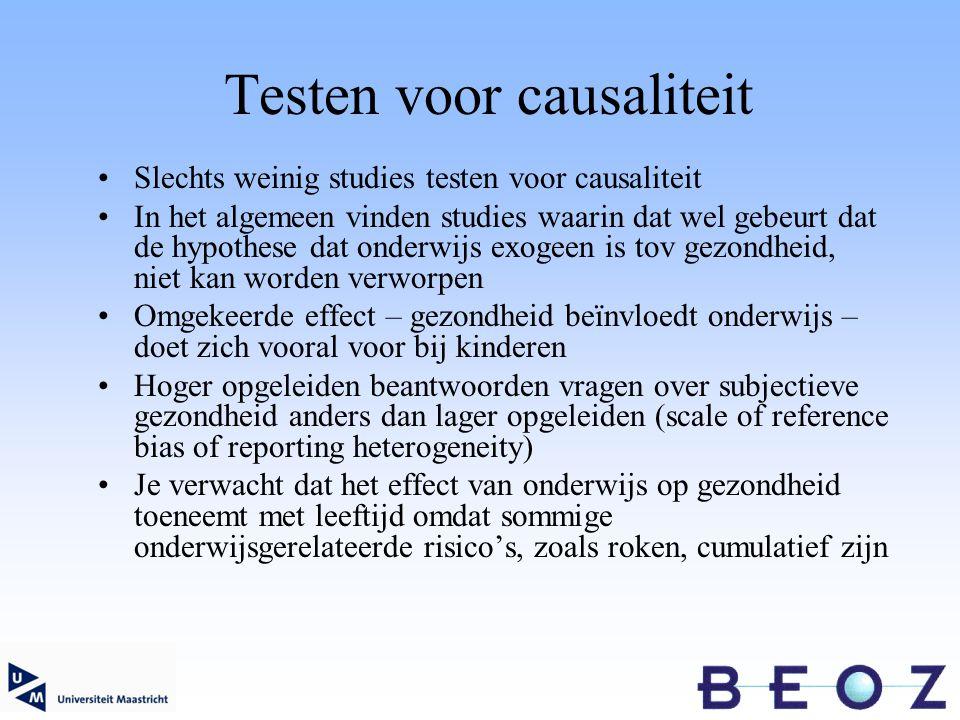 Testen voor causaliteit Slechts weinig studies testen voor causaliteit In het algemeen vinden studies waarin dat wel gebeurt dat de hypothese dat onderwijs exogeen is tov gezondheid, niet kan worden verworpen Omgekeerde effect – gezondheid beïnvloedt onderwijs – doet zich vooral voor bij kinderen Hoger opgeleiden beantwoorden vragen over subjectieve gezondheid anders dan lager opgeleiden (scale of reference bias of reporting heterogeneity) Je verwacht dat het effect van onderwijs op gezondheid toeneemt met leeftijd omdat sommige onderwijsgerelateerde risico's, zoals roken, cumulatief zijn