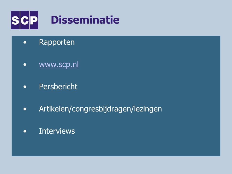 Disseminatie Rapporten www.scp.nl Persbericht Artikelen/congresbijdragen/lezingen Interviews