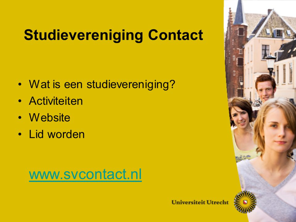 Studievereniging Contact Wat is een studievereniging.