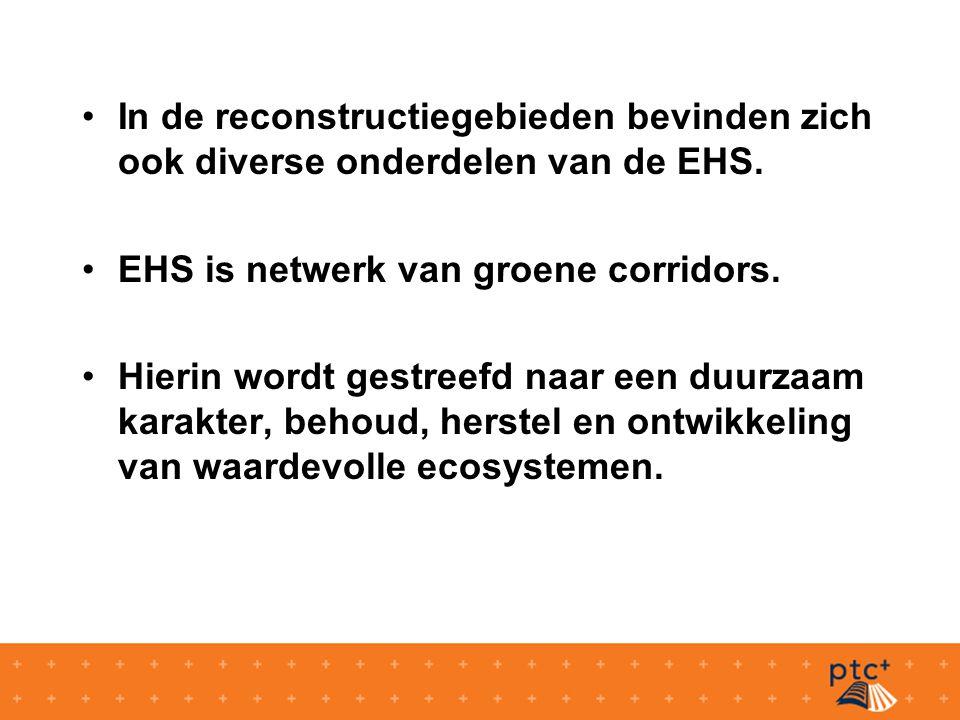 In de reconstructiegebieden bevinden zich ook diverse onderdelen van de EHS.
