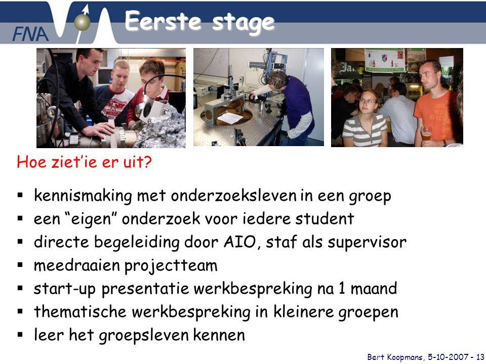 """Bert Koopmans, 5-10-2007 - 13 Hoe ziet'ie er uit?  kennismaking met onderzoeksleven in een groep  een """"eigen"""" onderzoek voor iedere student  direct"""
