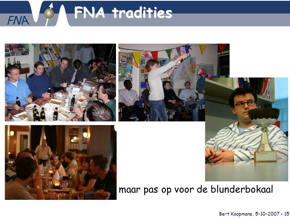 Bert Koopmans, 5-10-2007 - 15 FNA tradities maar pas op voor de blunderbokaal