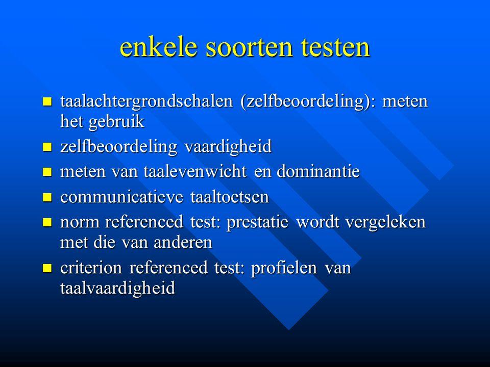 enkele soorten testen taalachtergrondschalen (zelfbeoordeling): meten het gebruik taalachtergrondschalen (zelfbeoordeling): meten het gebruik zelfbeoo