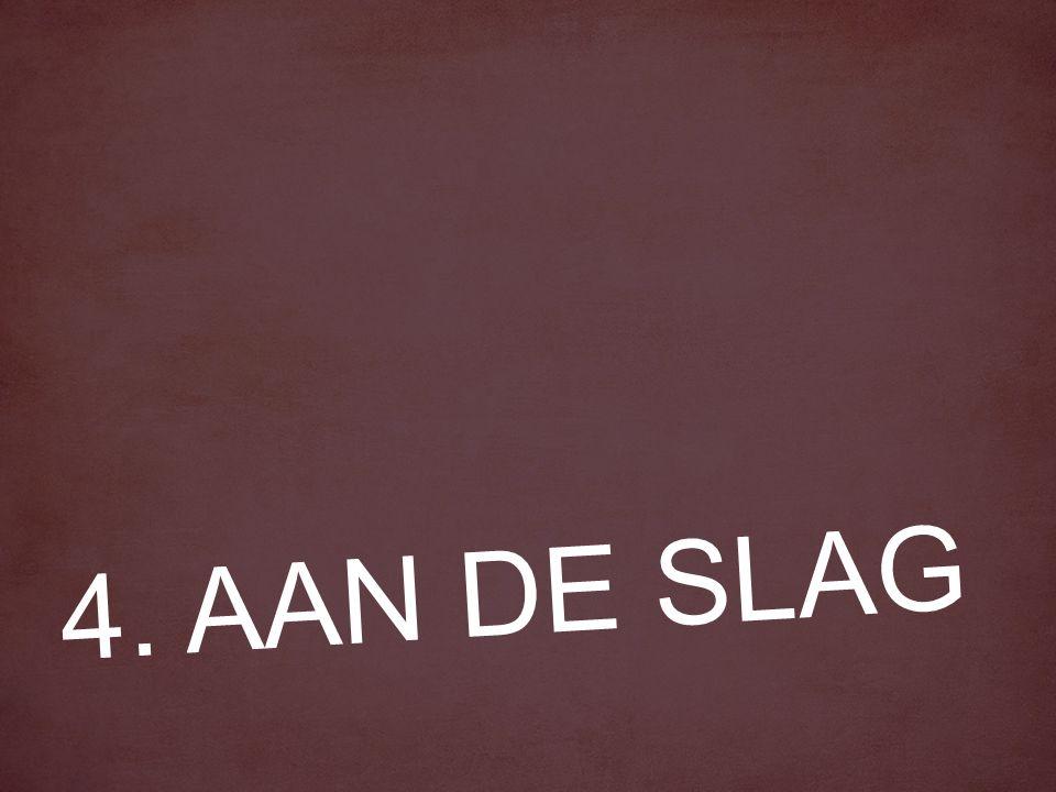 4. AAN DE SLAG