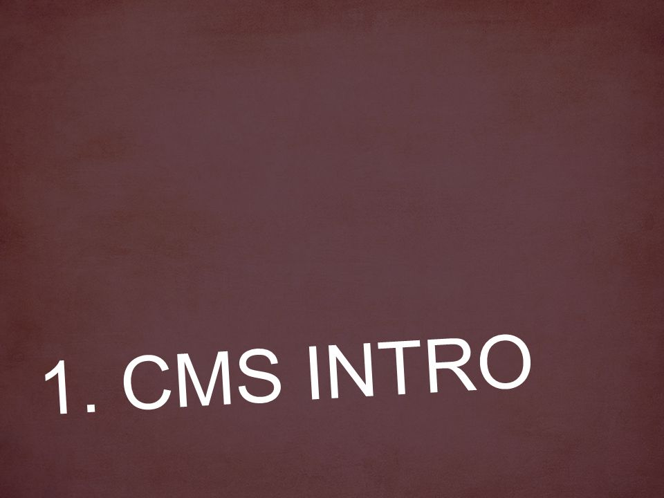 1. CMS INTRO