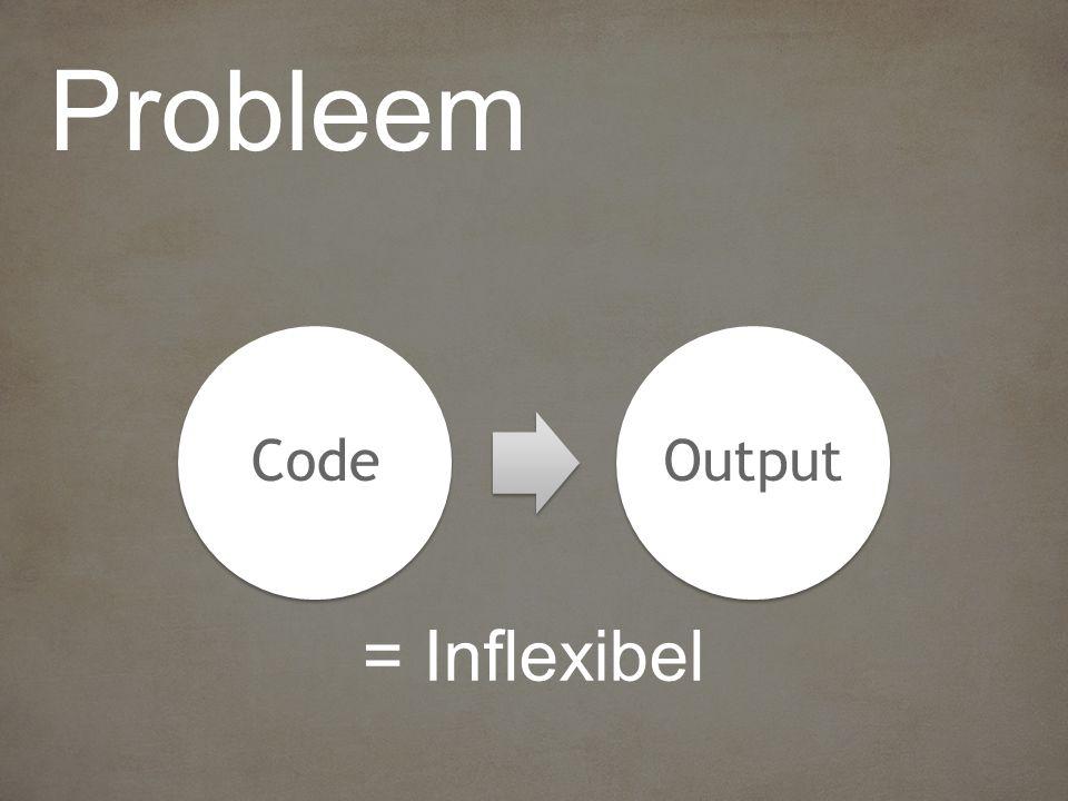 CodeOutput = Inflexibel