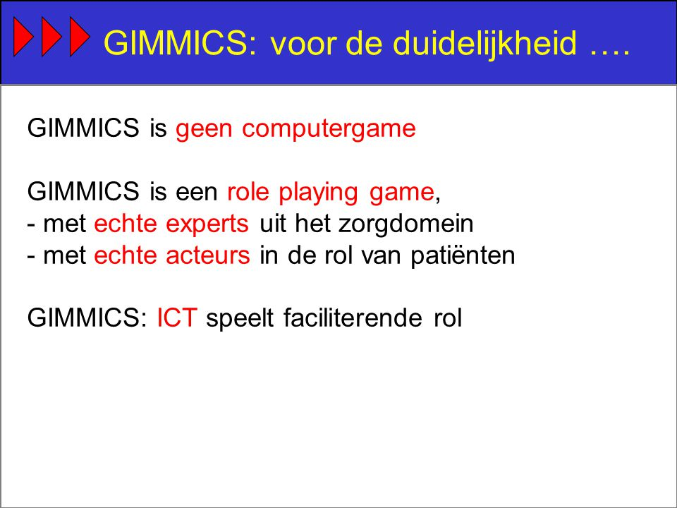 Transfer van GIMMICS(1/4) Domein: Farmacie e-GIMMICS GIMMICS Domein: X e-GIMMICS voor X GIMMICS voor X 1?1.