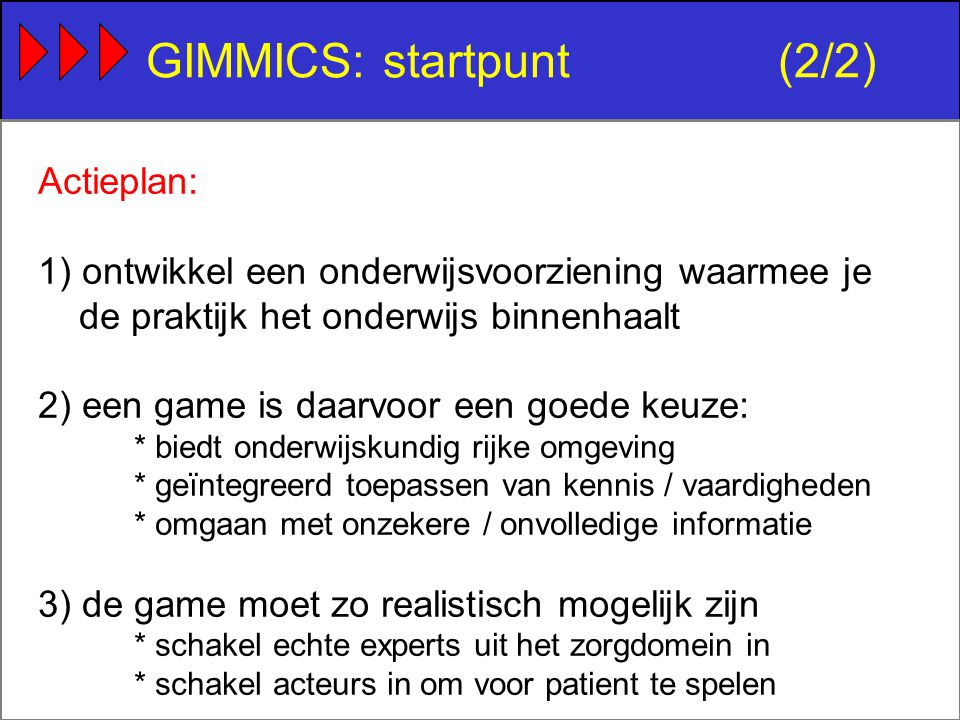 Activiteit 3(1/4) Activiteit 3: kennistransfer van gameleiding naar studentassistenten (SA) - SA ondersteunen gameleiding gedurende hele game - gameleiding zijn experts in runnen van game, SA niet - veel impliciete gamekennis...