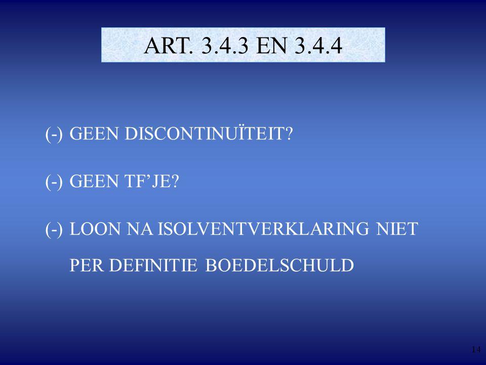 14 ART. 3.4.3 EN 3.4.4 (-)GEEN DISCONTINUÏTEIT. (-)GEEN TF'JE.