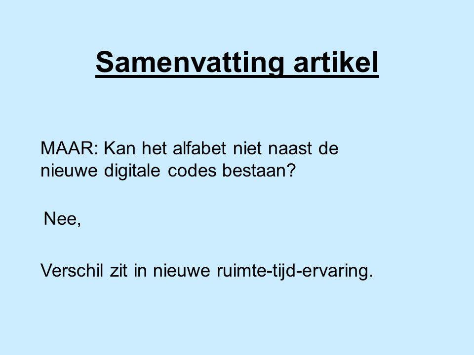 Samenvatting artikel MAAR: Kan het alfabet niet naast de nieuwe digitale codes bestaan.
