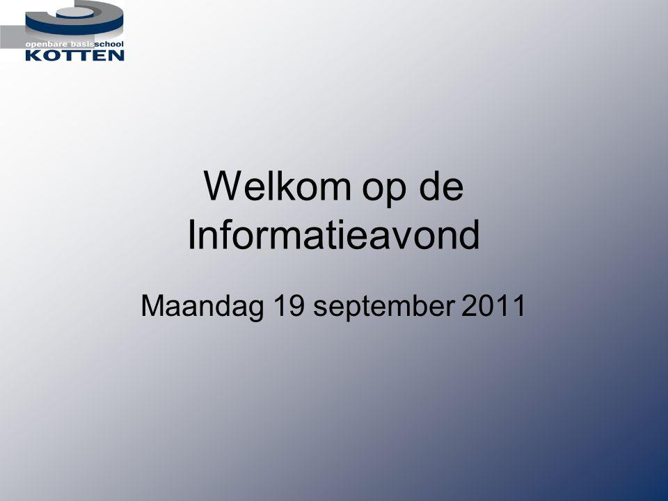 Welkom op de Informatieavond Maandag 19 september 2011
