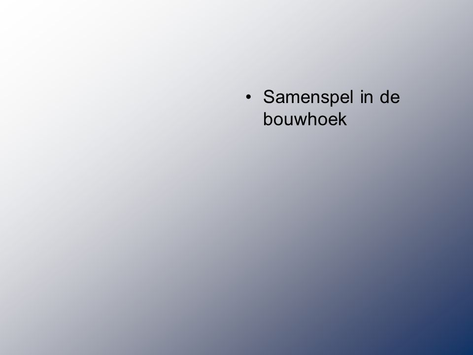 Samenspel in de bouwhoek