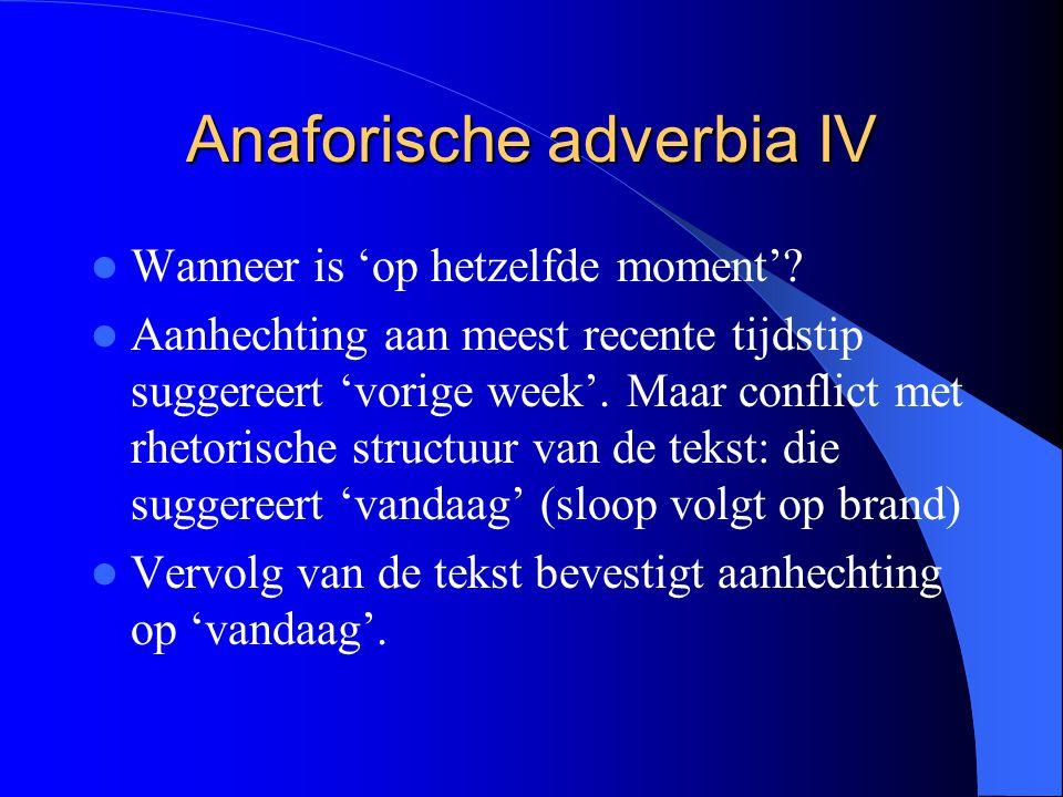 Anaforische adverbia IV Wanneer is 'op hetzelfde moment'.