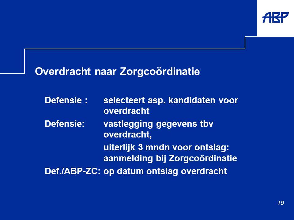 10 Overdracht naar Zorgcoördinatie Defensie :selecteert asp.