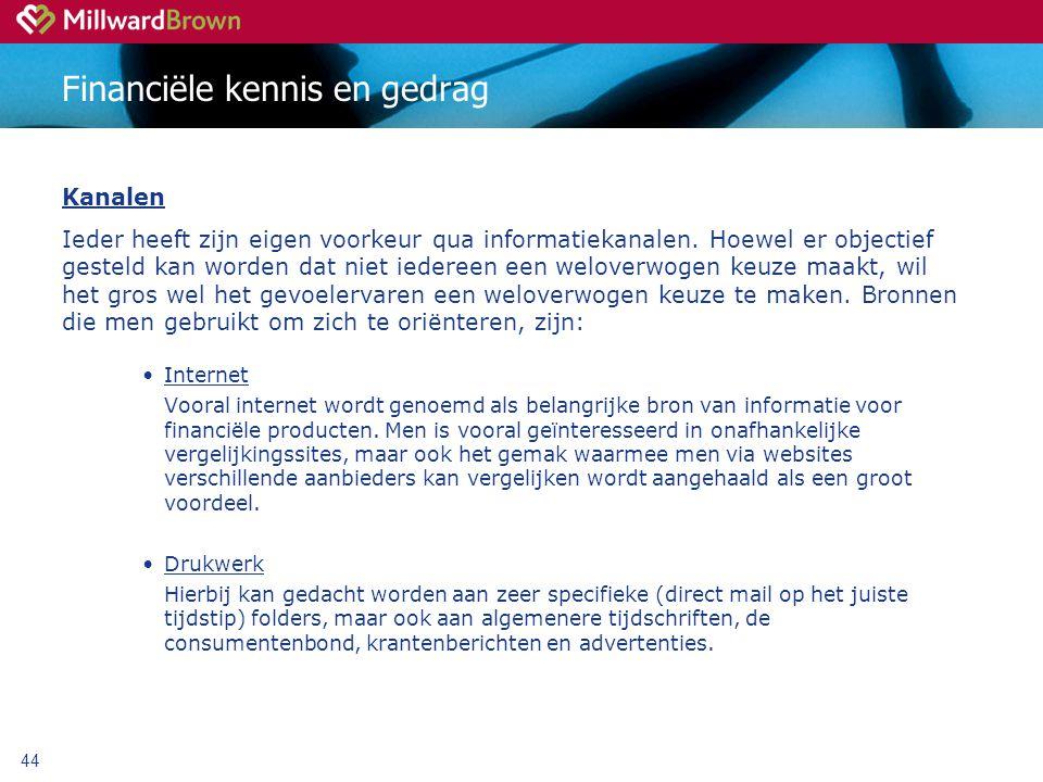 44 Financiële kennis en gedrag Kanalen Ieder heeft zijn eigen voorkeur qua informatiekanalen.