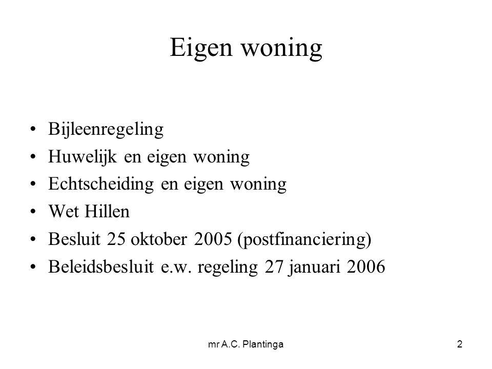 mr A.C.Plantinga13 Eigen woning (11) Periode rente-aftrek max.