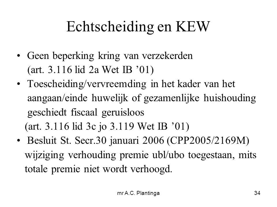 mr A.C. Plantinga34 Echtscheiding en KEW Geen beperking kring van verzekerden (art.