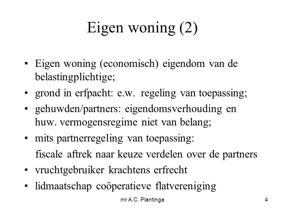 mr A.C.Plantinga5 Eigen woning (3) Wet IB'01: artt.