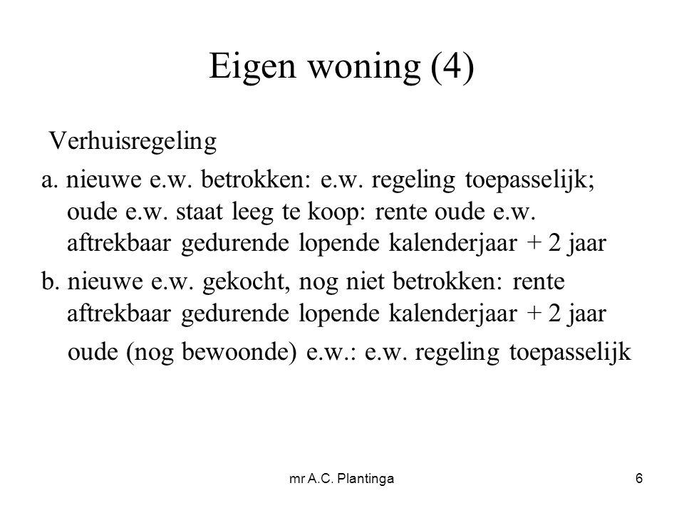mr A.C. Plantinga6 Eigen woning (4) Verhuisregeling a.