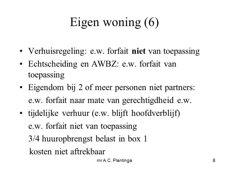 mr A.C. Plantinga8 Eigen woning (6) Verhuisregeling: e.w.