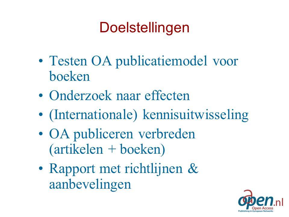 Doelstellingen Testen OA publicatiemodel voor boeken Onderzoek naar effecten (Internationale) kennisuitwisseling OA publiceren verbreden (artikelen +
