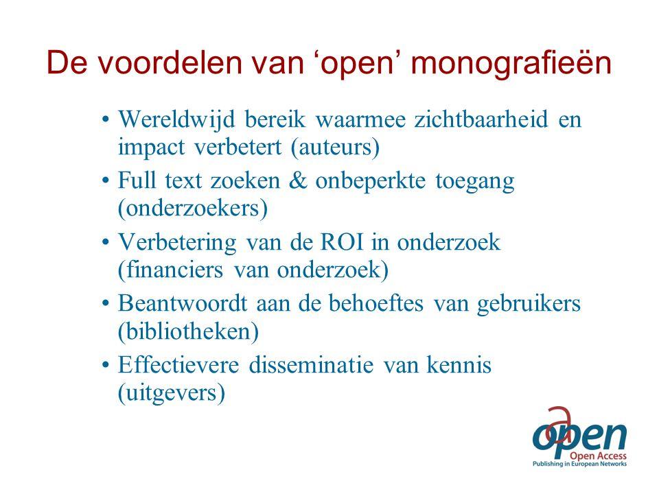 De voordelen van 'open' monografieën Wereldwijd bereik waarmee zichtbaarheid en impact verbetert (auteurs) Full text zoeken & onbeperkte toegang (onde